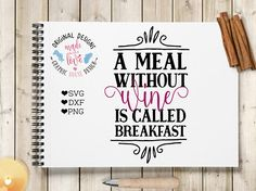 A meal without Wine is Called Breakfast Cut File available in SVG, DXF and PNG Format.