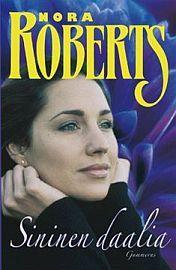 Nora Roberts: Sininen daalia Nora Roberts, Pdf, Reading, Books, Movies, Movie Posters, Livros, 2016 Movies, Libros