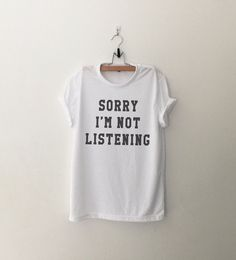 Sorry I'm not Listening Funny Shirts with sayings por CozyGal