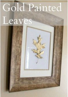 Gold Painted Leaves This project was so easy! I had the frames and gold paint already on hand. I used one red oak, one white oak and one map. Autumn Art, Autumn Home, Autumn Leaves, Fall Art Projects, Diy Projects, Dipped Furniture, Red Oak Leaf, Liquid Gold Leaf, Painted Leaves