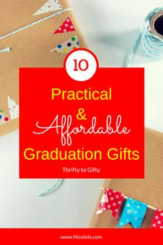 10 practical affordable graduation gifts thrifty to gifty what a great gift guide