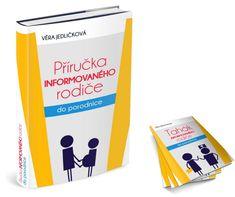 Příručka informovaného rodiče do porodnice - Věra Jedličková Personal Care, Books, Baby, Self Care, Libros, Personal Hygiene, Book, Baby Humor, Book Illustrations