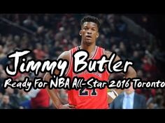 Jimmy Butler Ready For NBA All Star 2016 Toronto