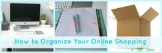 How to Organize Online Shopping & a free Printable!