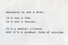 Anorexia, what it is and what it is not- a serious mental illness, and a slow suicide-nothing about this illness is pretty