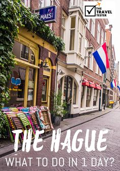 Wondering what to do in The Hague? With this handpicked guide, you'll definitely have enough to explore and experience in this surprisingly beautiful city in The Netherlands || The Travel Tester Blog