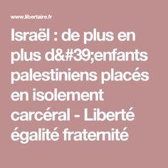 Israël : de plus en plus d'enfants palestiniens placés en isolement carcéral - Liberté égalité fraternité