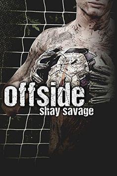 Offside by Shay Savage, http://www.amazon.com/dp/B00MEWGCWC/ref=cm_sw_r_pi_dp_5Ri4tb0226AG8