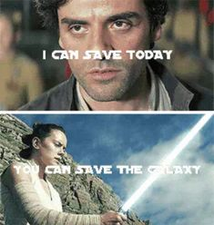 I can save today. You can save the galaxy. - Damerey