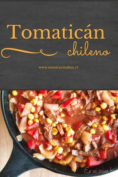 Tomaticán - Recipe for Chilean comfort food! Pasta Recipes, Real Food Recipes, Yummy Food, Healthy Recipes, Chilean Recipes, Chilean Food, Quiches, Comida Latina, Chili