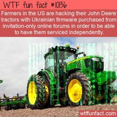 Farmers in the US are hacking their John Deere tractors with Ukrainian firmware purchased from invitation-only online forums in order . Read More & Source The post WTF Fun Fact – Hacked Tractors appeared first on WTF Facts.