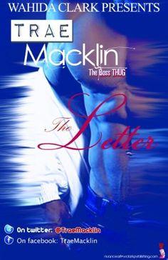 The Letter (Wahida Clark Presents Publishing) by Trae Macklin, http://www.amazon.com/gp/product/B006P5KZNQ/ref=cm_sw_r_pi_alp_dXdGqb02R6H61