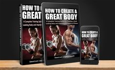 """""""How to Create a Great Body"""" includes everything you need to create a great-looking body AND improve every single important aspect of physical fitness!"""