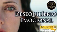 Desequilíbrio Emocional - Arte do Equilíbrio - Alcides Melhado Filho - 3...