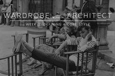 The Wardrobe Architect Week 2: Defining a core style  |  Coletterie - this might  be a good series to use for workshops with the older sewists.