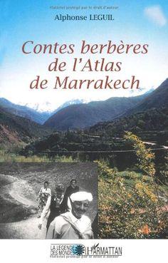 Contes berbères de l'Atlas de Marrakech / [recueillis par] Alphonse Leguil ; commentaires d'Annick Zennaki -  Edición 2e. éd. - Paris : L'Harmattan, cop. 2000