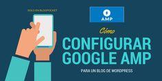Cómo configurar Google AMP para un blog de WordPress via @blogpocket