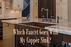 Which Faucet Finish Goes with My Copper Kitchen Sink?   Read advice from the experts at CopperSinksOnline.com and see our favorites!