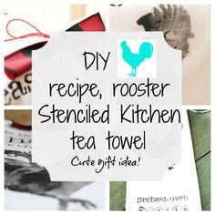 #rooster #recipe #stenciled #tea #towel. #diy cute gift idea