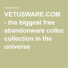 VETUSWARE.COM - the biggest free abandonware collection in the universe