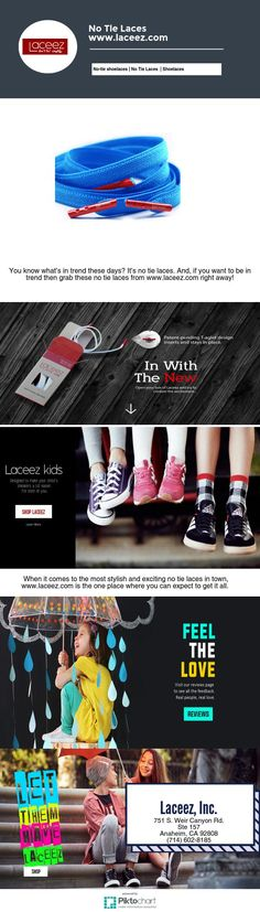You know what's in trend these days? It's no tie laces. And, if you want to be in trend then grab these no tie laces from http://www.laceez.com/ right away!