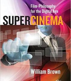Supercinema: Film-Philosophy For The Digital Age PDF