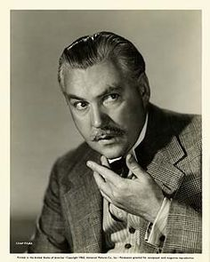 Nigel Bruce -  Most famous for playing Dr. Watson to Basil Rathbone's Sherlock Holmes. Loved him even if he was not what Conan Doyle had in mind.