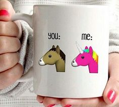 So true that's you and I am the awesome pretty UNICORN