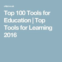 Top 100 Tools for Education | Top Tools for Learning 2016