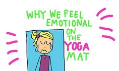 Ever wonder why we feel emotional at times when we get on the mat and practice yoga? Here's a good explanation told in adorable illustrations! Check it out! Pranayama, Namaste Yoga, Yoga Meditation, Ayurveda, Chakras, Seated Yoga Poses, Yoga Movement, Mudras, Yoga Philosophy