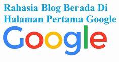 artikel ini menjelaskan tentang apa yang menjadi rahasia untuk blog sehigga bisa berada dihalaman pertama google