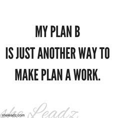 Just because Plan A didn't pan out on the first try doesn't mean it's a bad plan. It just means you need a new way to make it work. So make it work!  #sheleadz  #thrive #itworks #jamberry #herbalife #doterra #youngliving #beachbody #nerium #tupperware #younique #marykay  #shakeology  #wakeupnow #origamiowldesigner #monavie #sahm #melaleuca  #girlboss  #bossbabe #hustle #women2follow