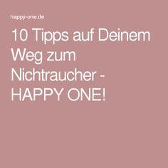 10 Tipps auf Deinem Weg zum Nichtraucher - HAPPY ONE!