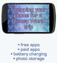 How to get your phone ready for a Disney World trip