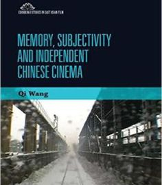 Memory Subjectivity And Independent Chinese Cinema PDF