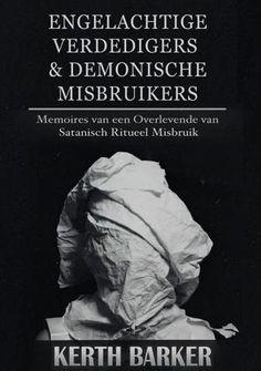 Engelachtige Verdedigers & Demonische Misbruikers - Kerth Barker