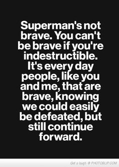 Bravery doesn't need a cape