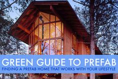 GREEN GUIDE TO PREFAB: Finding a Prefab Home That Works With Your Lifestyle | Inhabitat - Sustainable Design Innovation, Eco Architecture, Green Building