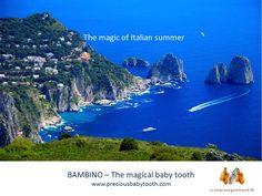 The magic of Italian summer BAMBINO - The Magical Baby Tooth www.preciousbabytooth.com #June21 #Summer #Bambino #MagicalBabyTooth @preciousbabytooth