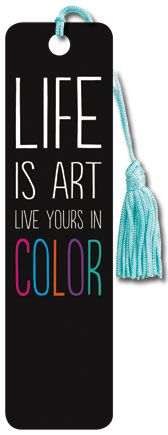 Life is Art - Tasseled Bookmark