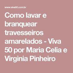 Como lavar e branquear travesseiros amarelados - Viva 50 por Maria Celia e Virginia Pinheiro