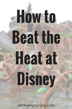 Tips and tricks for how to deal with the heat at Disney in the summer months!