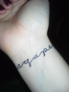 Agape Wrist Tattoo -Unconditional Love ~~~~ I WANT THIS!!! this has moved up my list...gonna find out cost and this is going on my left wrist THIS YR!!! love love love this..