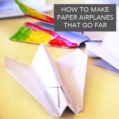 "August Home Party - ""Aviation Day"": How to make paper airplanes that go far square"