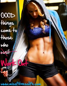 Good Things Come to Those Who Work Out