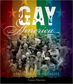 2010 Stonewall Honor Book in Young Adult Literature: Gay America: Struggle for Equality by Linas Alsenas #book #GLBT