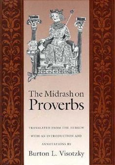 """The Midrash on Proverbs"" by Burton L. Visotzky"