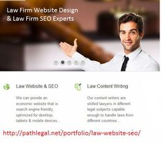 Pathlegal- specializes in creating powerful web presence for lawyers and law firms. Especially for Law firm website design, logo design, law firm seo and professional content writing - http://pathlegal.net/portfolio/law-website-seo/