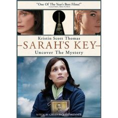 Sarah's Key~ I have not read the book, but this movie was amazing. WARNING: extremely sad! You will totally understand the main characters plight.