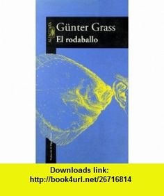 El rodaballo (9788420441863) Gunter Grass , ISBN-10: 8420441864  , ISBN-13: 978-8420441863 ,  , tutorials , pdf , ebook , torrent , downloads , rapidshare , filesonic , hotfile , megaupload , fileserve